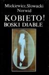 Kobieto! Boski diable - Cyprian Kamil Norwid, Adam Mickiewicz, Juliusz Słowacki