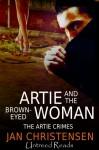 Artie and the Brown-Eyed Woman - Jan Christensen