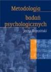 Metodologia badań psychologicznych - Jerzy Brzeziński