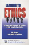 Leading to Ethics: 10 Leadership Strategies for Building a High-Integrity Organization - Eric Harvey, Andy Smith