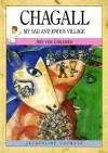 Chagall: My Sad and Joyous Village (Art for Children) - Jacqueline Loumaye, Marc Chagall