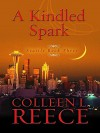 A Kindled Spark - Colleen L. Reece