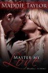 Master My Love (Decadence L.A.) - Maddie Taylor, Blushing Books