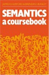 Semantics: A Coursebook - James R. Hurford, Brendan Heasley
