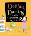 Delilah Darling Is In The Classroom (Delilah Darling) - Jeanne Willis