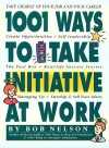 1001 Ways Employees Can Take Initiative at Work - Bob Nelson