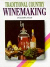 Traditional Country Winemaking - Paul Turner, Ann Turner