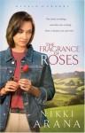 The Fragrance of Roses - Nikki Arana