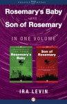 Rosemary's Baby and Son of Rosemary: In One Volume - Ira Levin