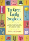 The Great Family Songbook: A Treasury of Favorite Folk Songs, Popular Tunes, Children's Melodies, International Songs, Hymns, Holiday Jingles and More for Piano and Guitar - Dick Weissman