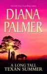 A Long Tall Texan Summer. Diana Palmer - Diana Palmer