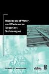 Handbook of Water and Wastewater Treatment Technologies - Nicholas P. Cheremisinoff