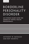 Borderline Personality Disorder: An evidence-based guide for generalist mental health professionals - Anthony W Bateman, Roy Krawitz