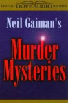 Seeing Ear Theatre: Neil Gaiman's Murder Mysteries - Neil Gaiman
