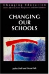 Changing Our Schools - Louise Stoll, Dean Fink