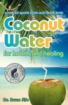 Coconut Water for Health and Healing - Bruce Fife