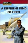 A Different Kind of Hero - Peter Leigh