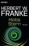 Hiobs Stern: Roman (German Edition) - Herbert W. Franke