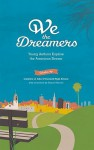 We the Dreamers: Young Authors Explore the American Dream - John O'Connell High School Students, Daniel Alarcón