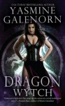 Dragon Wytch (Otherworld / Sisters of the Moon #4) - Yasmine Galenorn