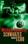 Schwarzes Echo - Michael Connelly