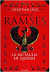 Il romanzo di Ramses vol. 3: La battaglia di Qadesh - Christian Jacq