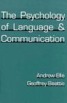The Psychology of Language and Communication - Andrew W. Ellis, Geoffrey Beattie