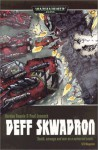 Deff Skwadron (Warhammer 40,000 Graphic Novel) - Gordon Rennie