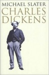 Charles Dickens A Life Defined by Writing - Michael Slater