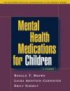 Mental Health Medications for Children: A Primer - Ronald T. Brown, Laura Arnstein Carpenter, Emily Simerly, Martin T. Stein