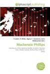 MacKenzie Phillips - Agnes F. Vandome, John McBrewster, Sam B Miller II