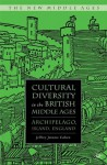 Cultural Diversity in the British Middle Ages: Archipelago, Island, England - Jeffrey Jerome Cohen