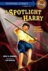A Spotlight for Harry - Eric A. Kimmel, Jim Madsen