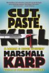 Cut, Paste, Kill: A Lomax & Biggs Mystery - Marshall Karp
