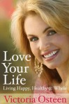 Love Your Life - Victoria Osteen