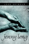 Jenny Long - John Seymour