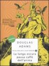 La lunga oscura pausa caffè dell'anima - Douglas Adams, Marco Paggi, Dida Paggi