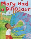Mary Had a Dinosaur - Eileen Browne, Ruth Rivers