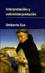 Interpretación Y Sobreinterpretación - Umberto Eco