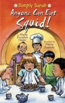 Anyone Can Eat Squid (Simply Sarah series) - Phyllis Reynolds Naylor