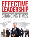 Guide to Effective Leadership and Management in Changing Times: An Award-Winning Author's Tips on Communication, Growth, and Empowerment - Xavier Zimms, Genevieve Que