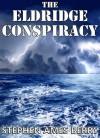 The Eldridge Conspiracy - Stephen Ames Berry, Melisa Michaels, Eman Abu-Khadra