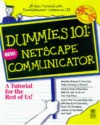 Netscape Communicator 4 (Dummies 101 Series) - Hy Bender, Margaret Levine Young