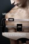 Heavyweight - M.B. Mulhall