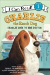 Charlie the Ranch Dog: Charlie Goes to the Doctor (I Can Read Book 1) - Ree Drummond, Diane de Groat