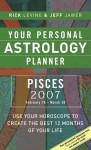 Your Personal Astrology Planner 2007: Pisces - Rick Levine, Jeff Jawer