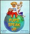Pups Speak Up - Maxine Meltzer, Karen L. Schmidt