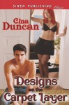 Designs on the Carpet Layer - Gina Duncan