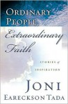 Ordinary People, Extraordinary Faith - Joni Eareckson Tada