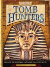 Tomb Hunters: Discover the Incredible Lost World of Egypt - Clive Gifford